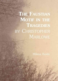 The Faustian Motif in the Tragedies by C