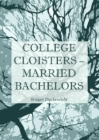 College Cloisters - Married Bachelors