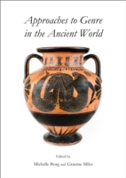 Approaches to Genre in the Ancient World