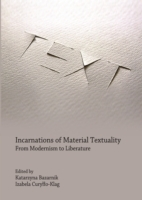 Incarnations of Material Textuality