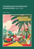 Tourism and Colonization in Indochina (1