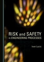 Risk and Safety in Engineering Processes