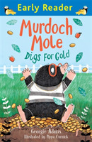 Early Reader: Murdoch Mole Digs for Gold