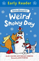Early Reader: Weirdibeasts: Weird Snowy