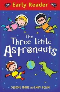 Early Reader: The Three Little Astronaut