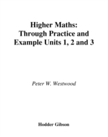 Higher Maths Through Practice & Example