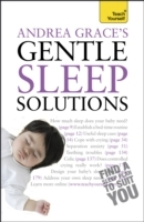 Andrea grace's gentle sleep solutions: a practical guide to solving your child'