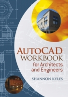 AutoCAD Workbook for Architects and Engi