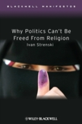 Why Politics Can't Be Freed From Religio