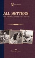 All Setters: Their Histories, Rearing &