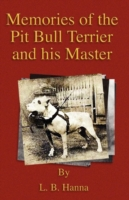 Memories of the Pit Bull Terrier and His