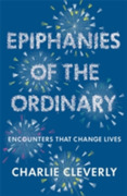 Epiphanies of the Ordinary