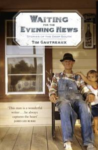 Waiting for the Evening News: Stories of