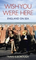 Wish You Were Here: England on Sea