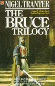 The Bruce Trilogy: The thrilling story of Scotland's great