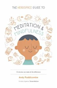 The Headspace Guide to... Mindfulness &