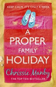 A Proper Family Holiday