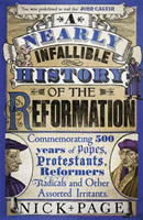 A Nearly Infallible History of the Refor