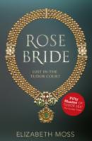 Rose Bride (Lust in the Tudor court - Bo