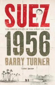 Suez 1956: The Inside Story of the First