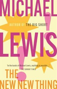 The New New Thing: A Silicon Valley Stor: A Silicon Valley Story