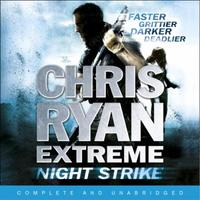 Chris Ryan Extreme: Night Strike: The second book in the gritty Extreme se