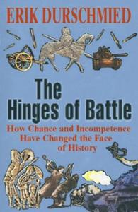 The Hinges of Battle: How Chance and Incompetence Have Changed