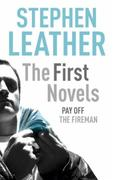 Stephen Leather: The First Novels: Pay Off, The Fireman