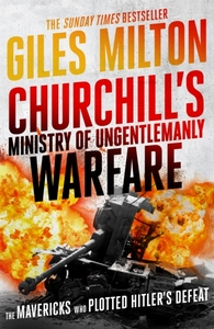 Churchill's Ministry of Ungentlemanly Wa