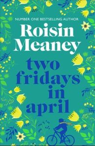 Two Fridays in April: From the Number On