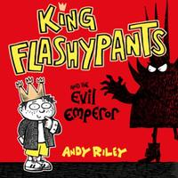 King Flashypants and the Evil Emperor: Book 1