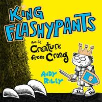 King Flashypants and the Creature From C: Book 2