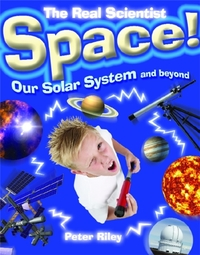 The Real Scientist: Space-Our Solar Syst