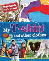 Well Made, Fair Trade: My T-shirt and ot