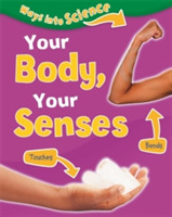 Ways Into Science: Your Body, Your Sense