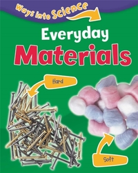 Ways Into Science: Everyday Materials