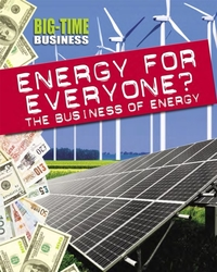 Big-Time Business: Energy for Everyone?:
