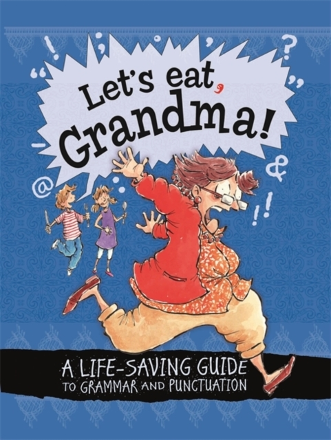 Let's Eat Grandma! A Life-Saving Guide t