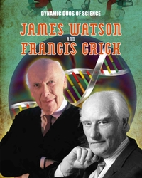 Dynamic Duos of Science: James Watson an