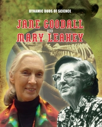 Dynamic Duos of Science: Jane Goodall an