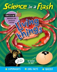 Science in a Flash: Living Things