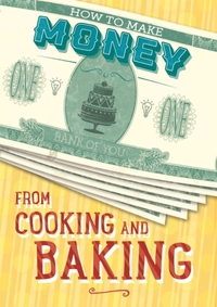 How to Make Money from Cooking and Bakin