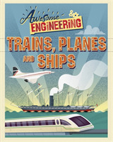 Awesome Engineering: Trains, Planes and
