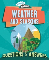 Curious Nature: Weather and Seasons