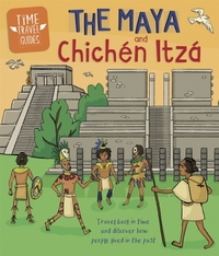 Time Travel Guides: The Maya and Chichen