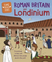 Time Travel Guides: Roman Britain and Lo