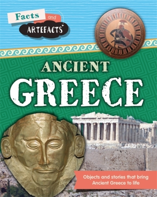 Facts and Artefacts: Ancient Greece