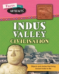 Facts and Artefacts: Indus Valley Civili