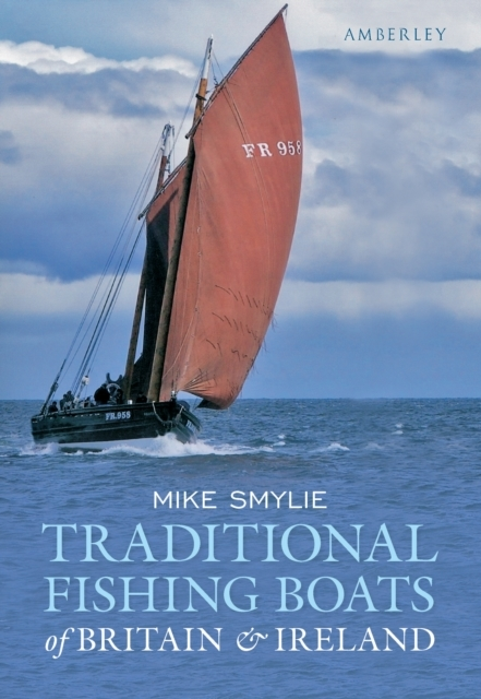 Traditional Fishing Boats of Britain & I