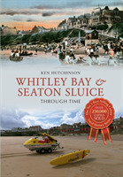 Whitley Bay & Seaton Sluice Through Time